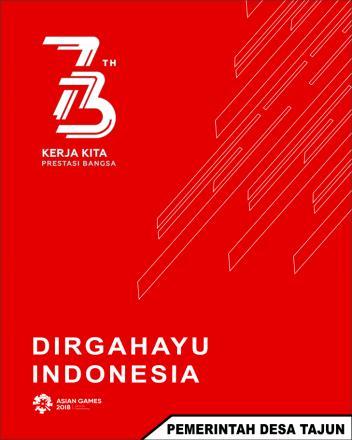 DIRGAHAYU KE-73 REPUBLIK INDONESIA