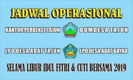 Jadwal Operasional Kantor Perbekel dan Lembaga Keuangan di Desa Tajun Selama Libur Idul Fitri 2019